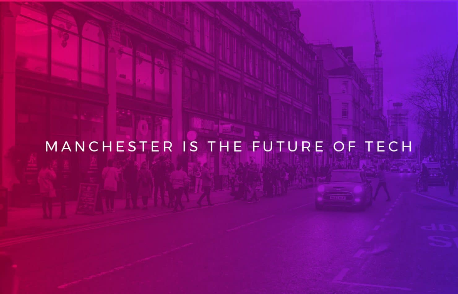 Five reasons why Manchester is the future of tech